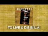 [Перевод] Makaveli aka 2Pac – To Live & Die In L.A.