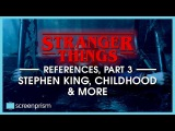Stranger Things References, Part 3 Stephen King, Familiar Visuals and the Awe of Childhood