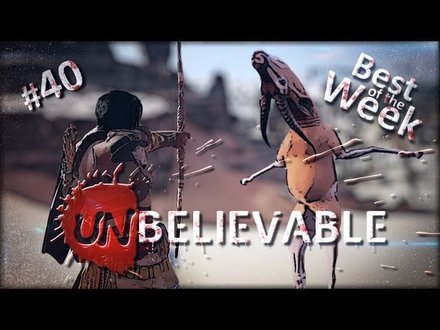 UnBelievable Best of the Week Games Compilation [Weekly 40 Epic Wins Funny Fails]