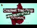 Synthesize Sunday 054 - The craziest HEROBUST Trap drop ever