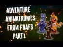 Speed Edit Make Adventure Animatronics From FNaF6 Part1