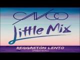 CNCO Feat. Little Mix– Reggaetón Lento (Remix) Audio Oficial