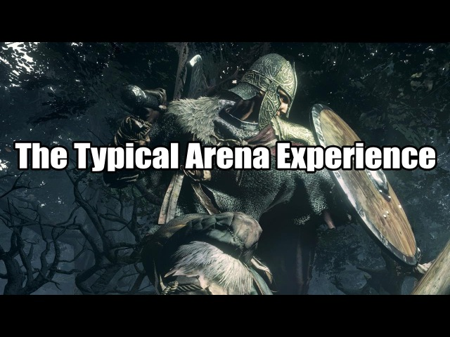 The Typical Arena Experience - Dark Souls III