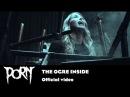 PORN The Ogre inside Official Music Video