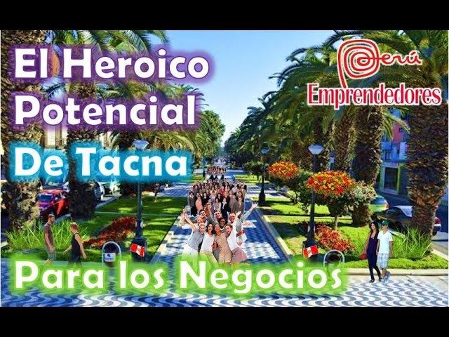 Tacna y su Heroico potencial para los negocios 2017