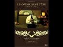 The Man Without A Head (L'HOMME SANS TÊTE) 2003 - Juan Solanas - Short Film's Archieve