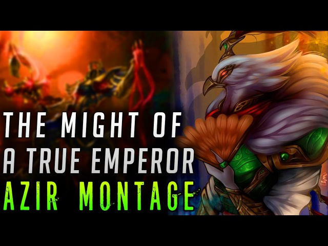 THE MIGHT OF A TRUE EMPEROR |AZIR MONTAGE