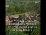 Under royal charter, the Virginia Company men were given the right to establish and set up the colony of Jamestown