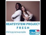 Beatsystem Project - Fresh на Like FM