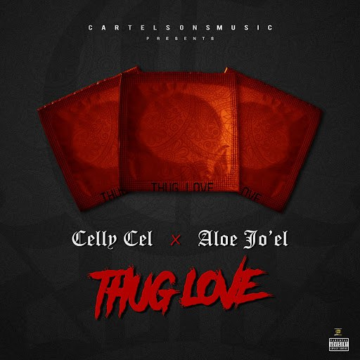 Celly Cel альбом Thug Love (feat. Aloe Jo'el & CartelSons)
