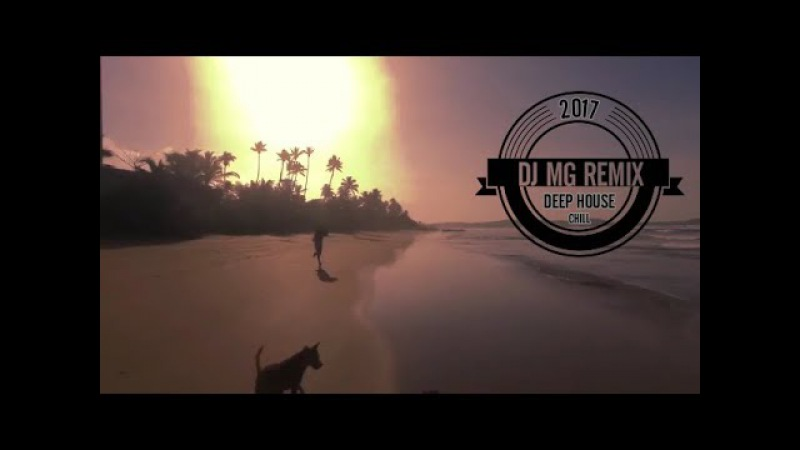 DJ MG REMIX ~ Around the World ~ DEEP CHILL MIX 2017