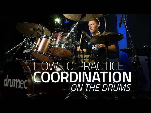 How To Practice Coordination - Drum Lesson (Drumeo)