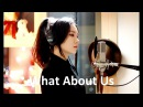 Pink - What About Us ( cover by )