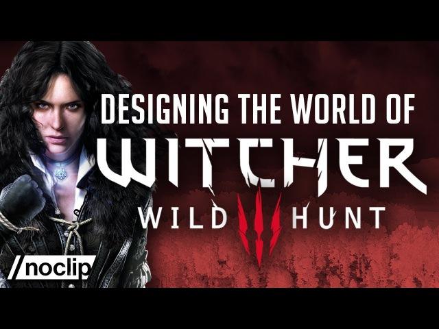 История создания серии игр «Ведьмак» от Noclip | Дизайн мира в «Ведьмак 3: Дикая Охота»
