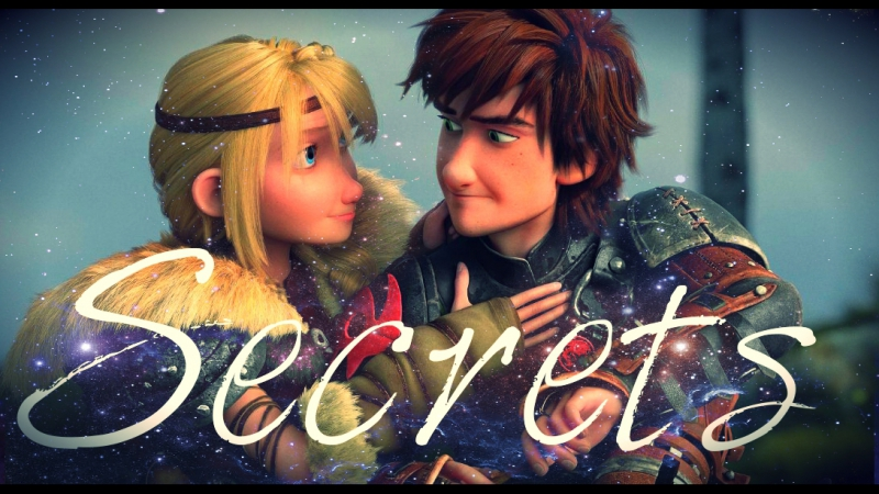 Hiccstrid || Secrets || Rtte_Httyd (original song)