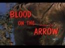 Вестерн про индейцев дикарей и белых людей - Кровь на стреле / Blood On The Arrow 1964 HD