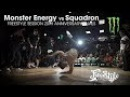 Monster Energy vs Squadron [final] ► .stance x Freestyle Session 20th Anniversary ◄