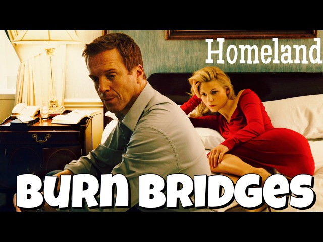 Идиома to BURN BRIDGES из сериала Homeland / Родина