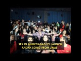 Shah Rukh Khan At Jab Harry Met Sejal Radha Song Launch Event In Ahmedabad
