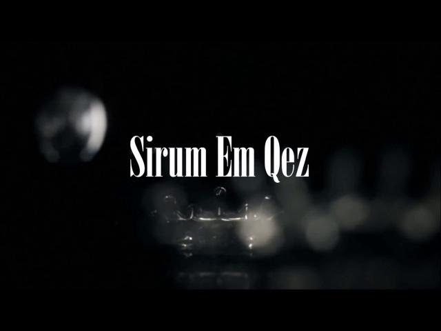 Sirum Em Qez-Sasunciner-(Sasno-Curer)