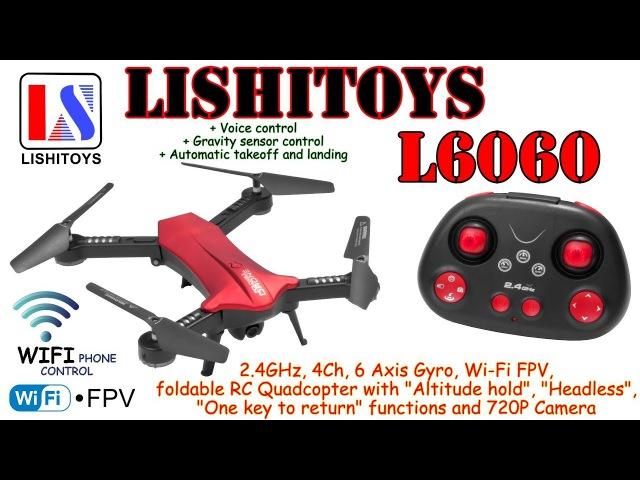 LISHITOYS L6060 WiFi FPV, foldable RC Quadcopter, Alt hold, Headless, One key to return, 720P Camera