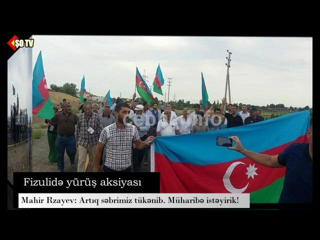 Cəbhədən son xəbər: Fizulidə Yürüş aksiyası Ya Qarabağ, ya ölüm!