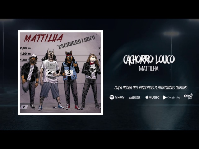 MATTILHA - Cachorro Louco (Lyric Video)
