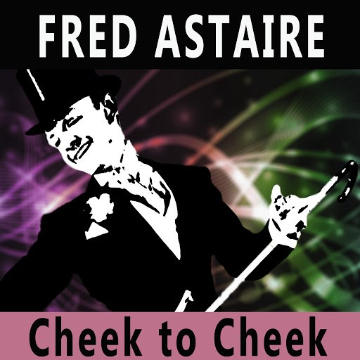 Fred Astaire альбом Cheek to Cheek