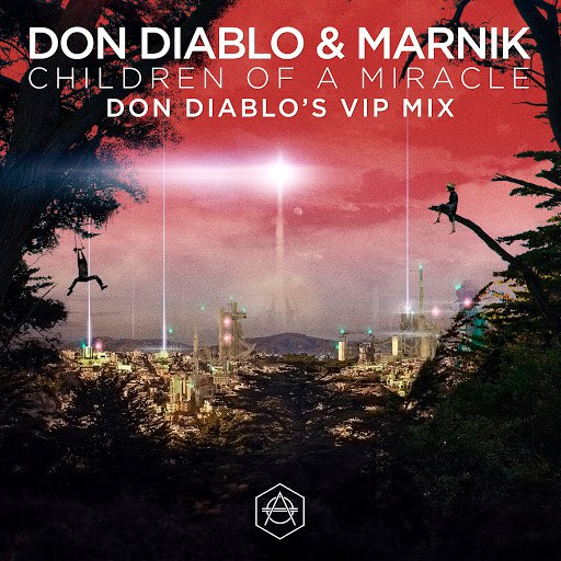 Don Diablo альбом Children Of A Miracle (Don Diablo VIP Mix)