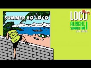 |aomg gang| loco - alright, summer time (feat. sam kim) (рус. саб)