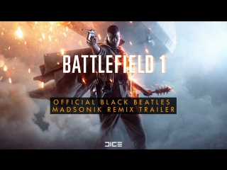 Battlefield 1 Black Beatles (Madsonik Remix)