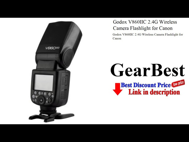 Godox V860IIC 2.4G Wireless Camera Flashlight for Canon | Gearbest | GearBest review
