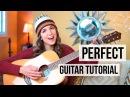 Perfect Ed Sheeran Guitar Tutorial Picking Strumming