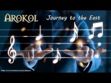 Arokol - Journey to the East (Official music)