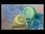 Пишем маслом лимон и лайм в брызгах воды! Drawing oil lemon and lime.Круглова Людмила