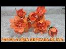 DIY Como fazer a flor Papoula Síria Repicada de eva