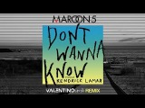 Maroon 5 - Don't Wanna Know feat. Kendrick Lamar ( Valentino Sirolli Remix)