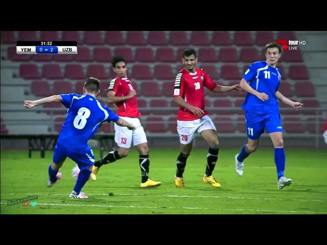 ★ YEMEN 1 - 3 UZBEKISTAN ★ RUSIA2018 FIFA ELIMINATORIAS - Clasificacion al Mundial