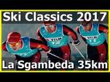 Visma Ski Classics 2017-2018 La Sgambeda 35km Livigno, Italia. 2017.02.12 Live stream