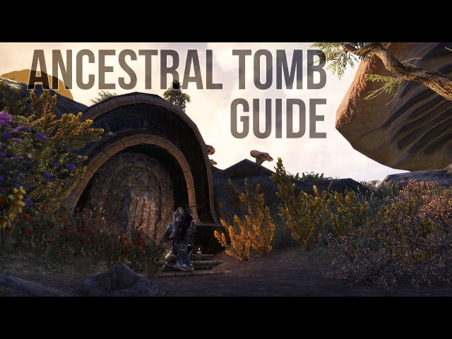 ESO Morrowind: Ancestral Tomb Guide for the Elder Scrolls Online (for PC,XBOX and PS4)
