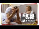 5 18 Monotonia w Związku Jak pokonać Groźnego Zabójcę Relacji
