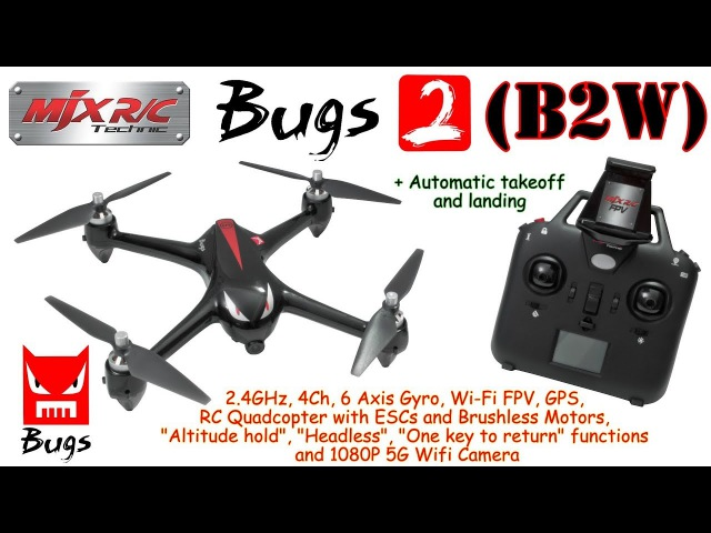 MJX Bugs 2 (B2W) 2.4GHz, 4Ch, 6 Axis, Wi-Fi FPV, GPS, RC Quadcopter with ESCs and Brushless Motors