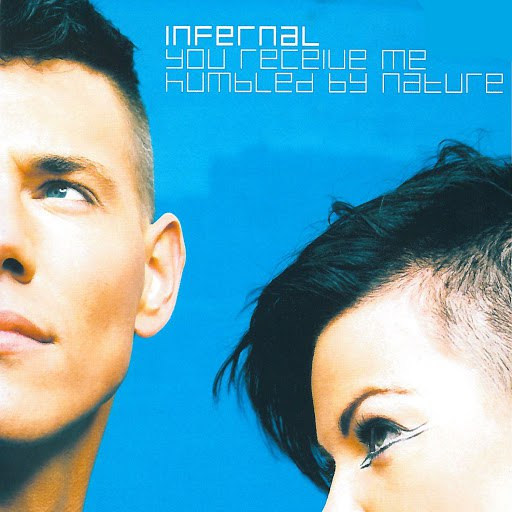 Infernal альбом You Receive Me / Humbled By Nature