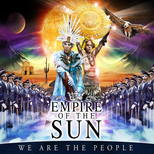 Empire Of The Sun альбом We Are The People