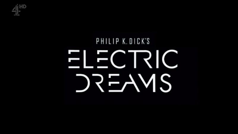 Электрические сны Филипа К. Дика / Philip K. Dick's Electric Dreams [5 серия] (2017) Настоящая жизнь