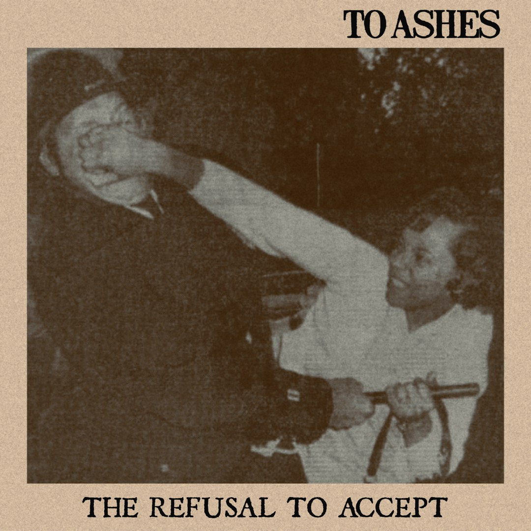 To Ashes - The Refusal To Accept [EP] (2017)
