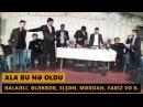 ALA BU NƏ OLDU 2017 Balaəli, Ələkbər, Elşən, Mərdan, Fariz, Müşfiq, Əzizağa, Şahmurad Meyxana