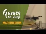 Games on vinyl #1  MachinariumMinority Records