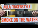 [Aula] Smoke on the Water - Fingerstyle Versão Simplificada (com TABS!)