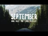 September '17  Indie Folk  Pop  Chill Playlist